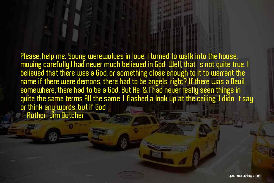 Words Of True Love Quotes By Jim Butcher
