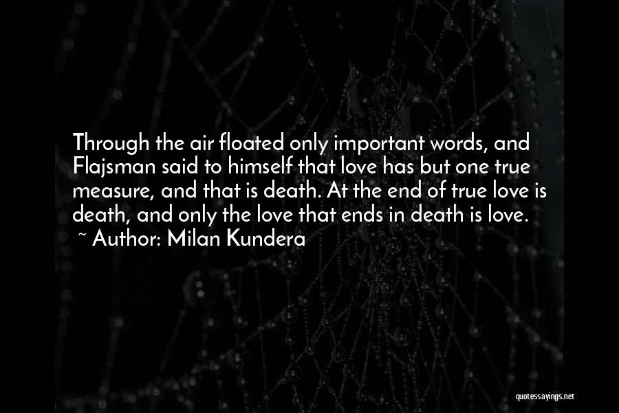 Words Of True Love Quotes By Milan Kundera