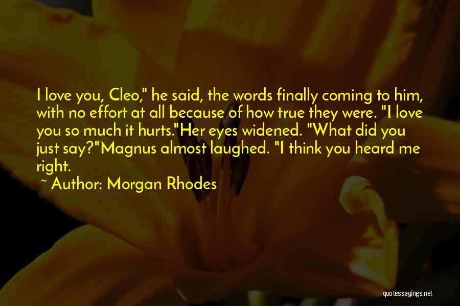 Words Of True Love Quotes By Morgan Rhodes