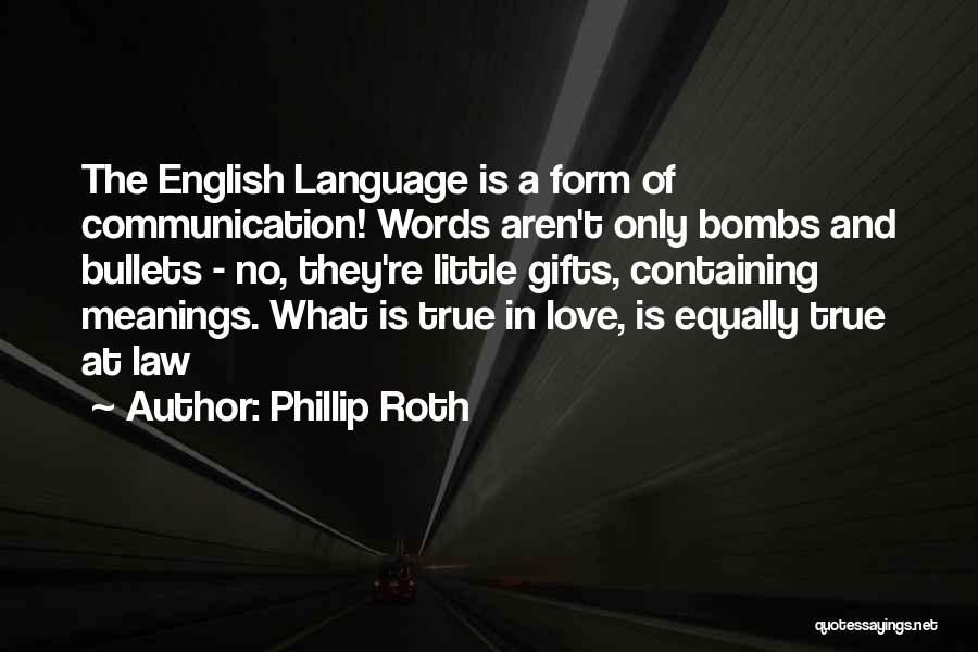 Words Of True Love Quotes By Phillip Roth