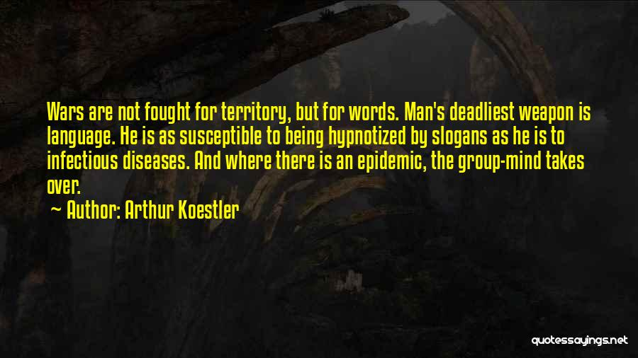 Words Weapon Quotes By Arthur Koestler