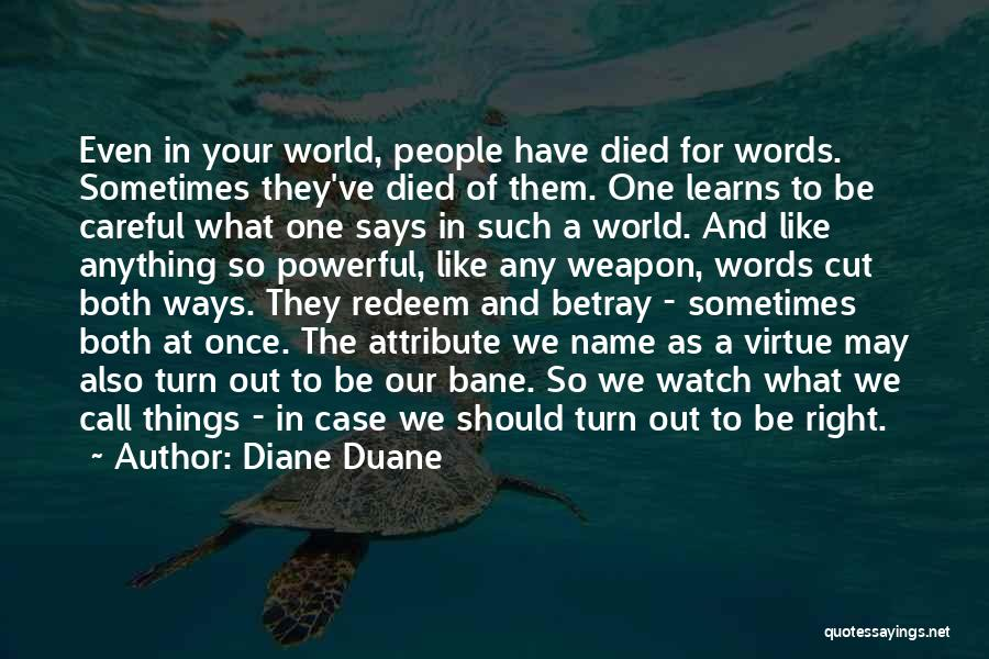 Words Weapon Quotes By Diane Duane