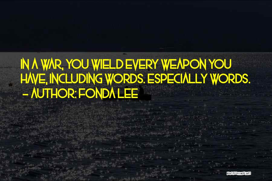 Words Weapon Quotes By Fonda Lee