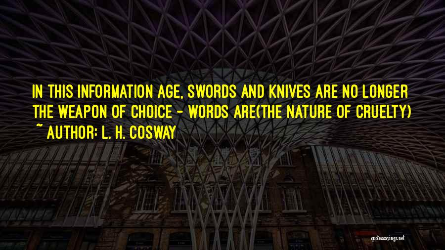 Words Weapon Quotes By L. H. Cosway