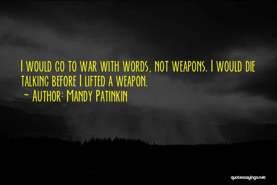 Words Weapon Quotes By Mandy Patinkin