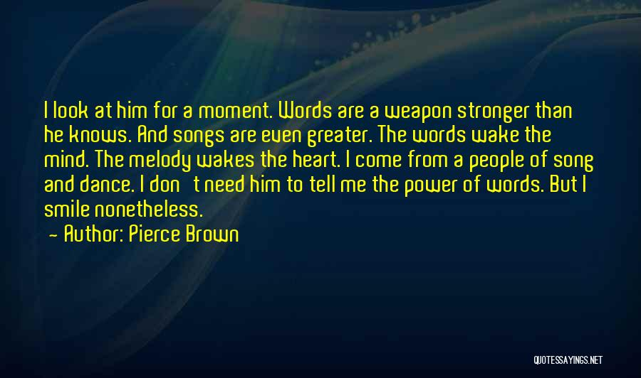Words Weapon Quotes By Pierce Brown