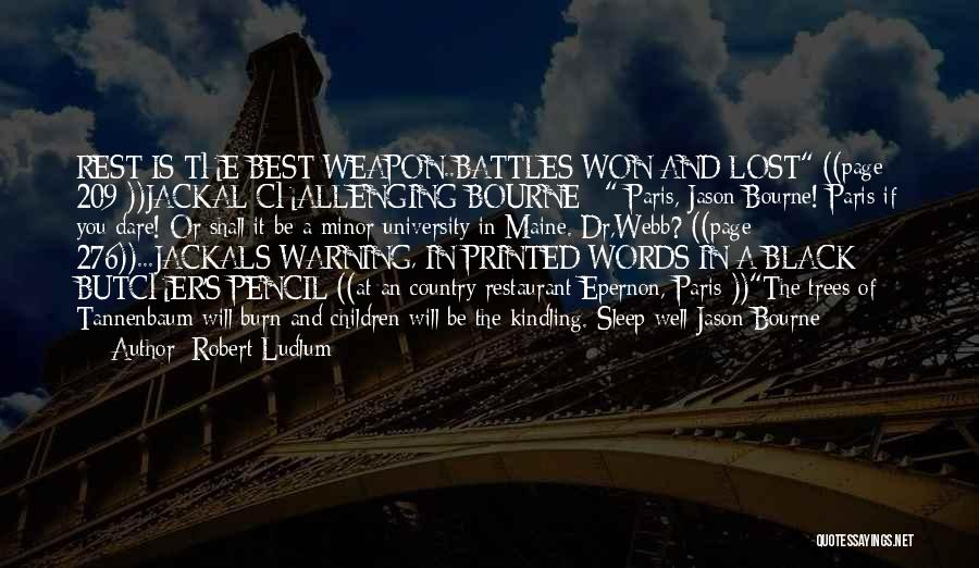 Words Weapon Quotes By Robert Ludlum
