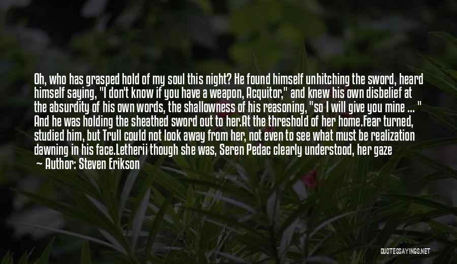 Words Weapon Quotes By Steven Erikson