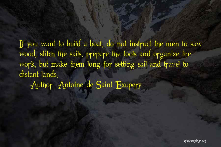 Work And Travel Quotes By Antoine De Saint-Exupery