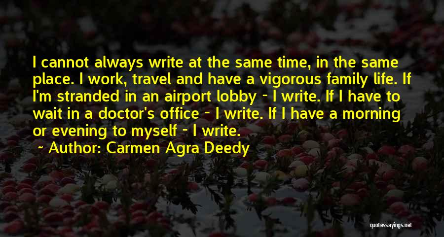 Work And Travel Quotes By Carmen Agra Deedy