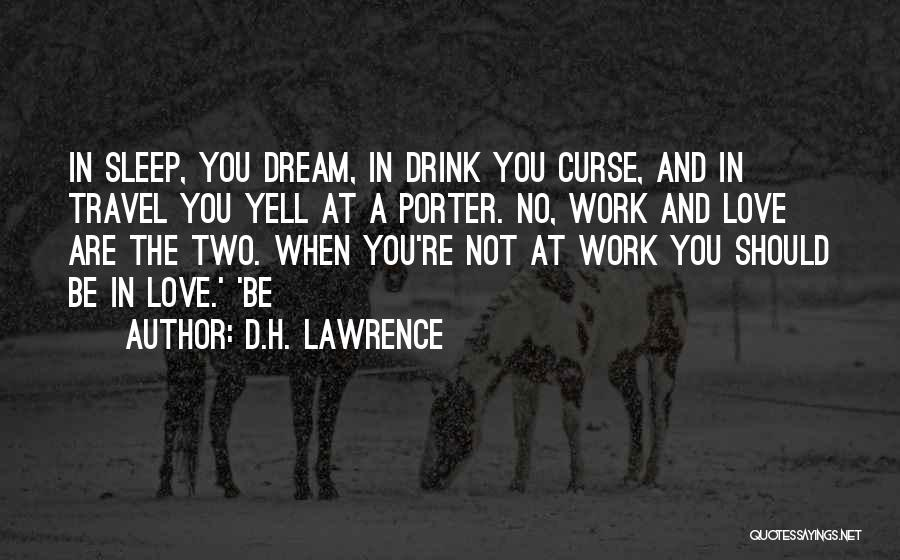 Work And Travel Quotes By D.H. Lawrence