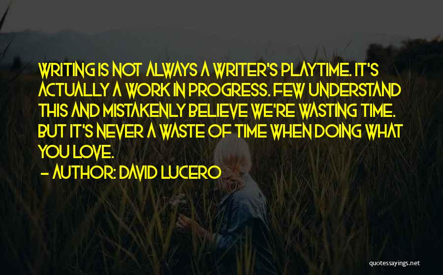 Work And Travel Quotes By David Lucero