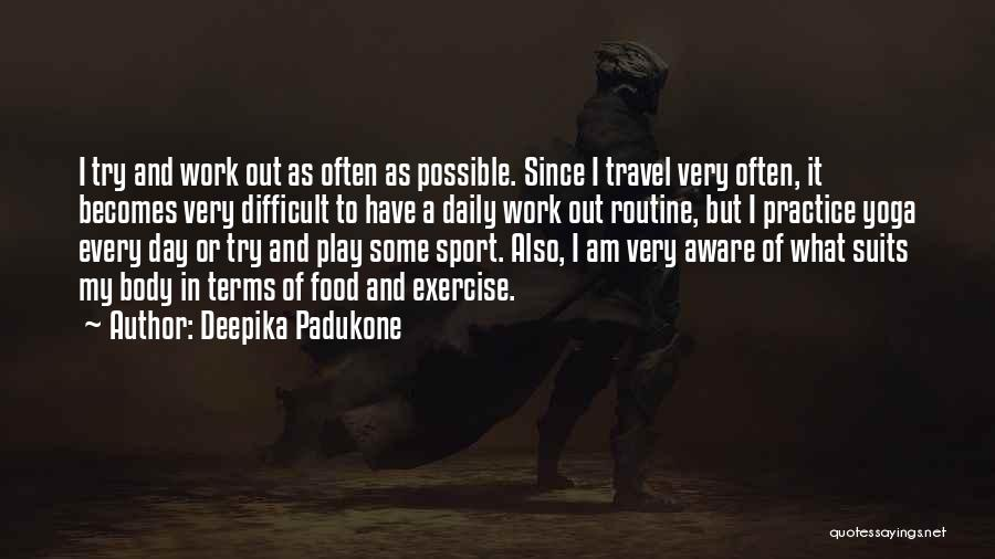 Work And Travel Quotes By Deepika Padukone
