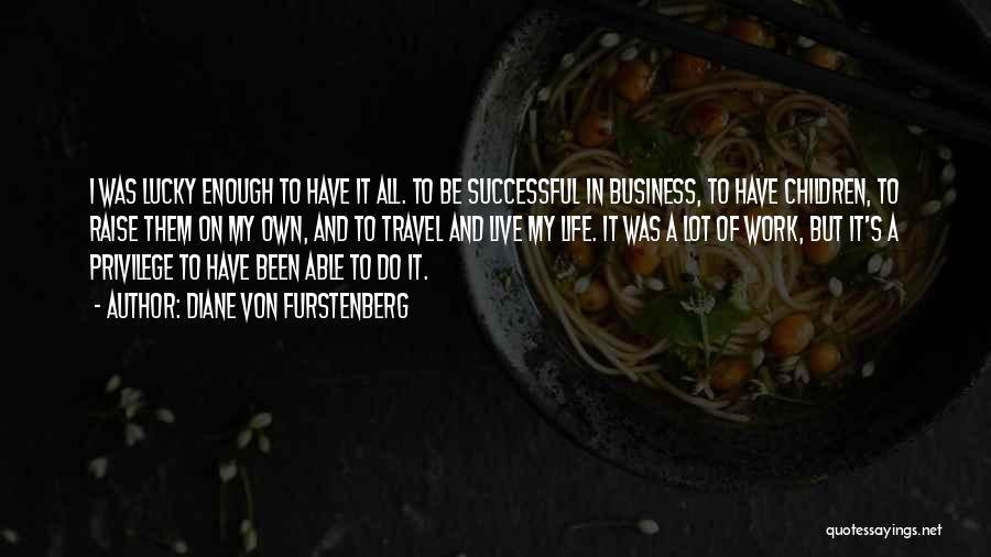 Work And Travel Quotes By Diane Von Furstenberg