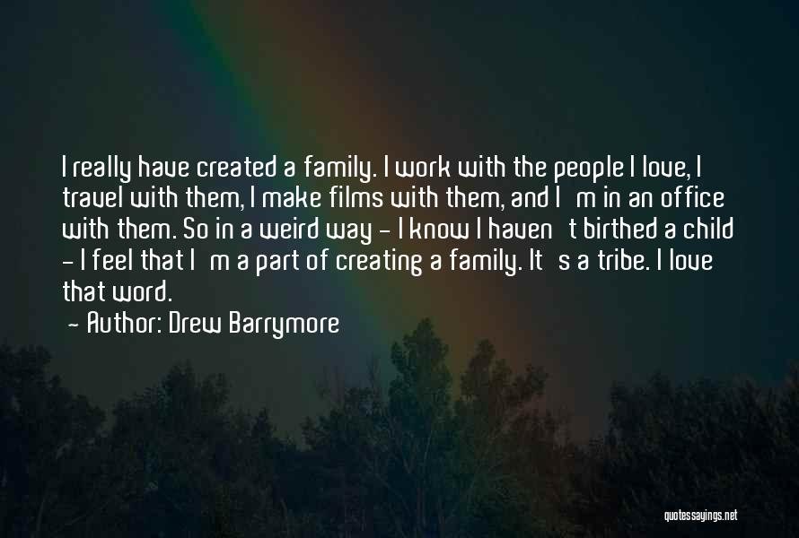 Work And Travel Quotes By Drew Barrymore