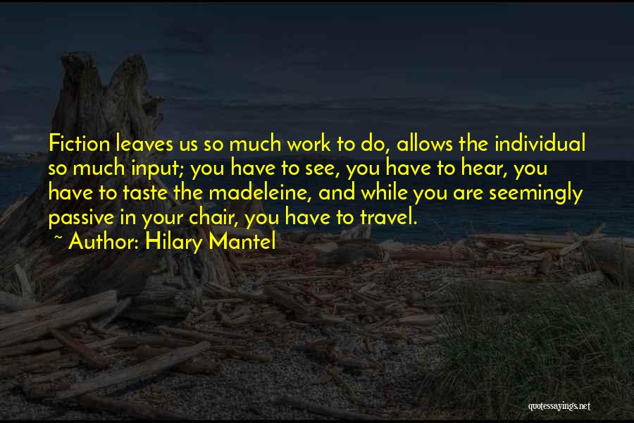 Work And Travel Quotes By Hilary Mantel