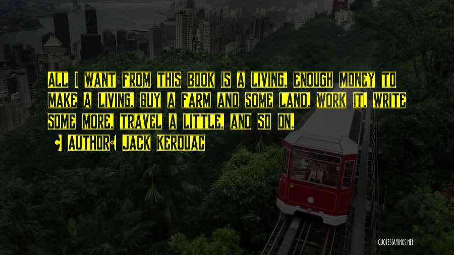 Work And Travel Quotes By Jack Kerouac
