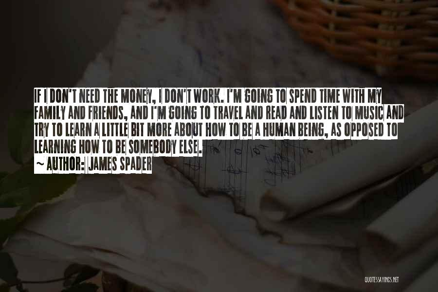 Work And Travel Quotes By James Spader