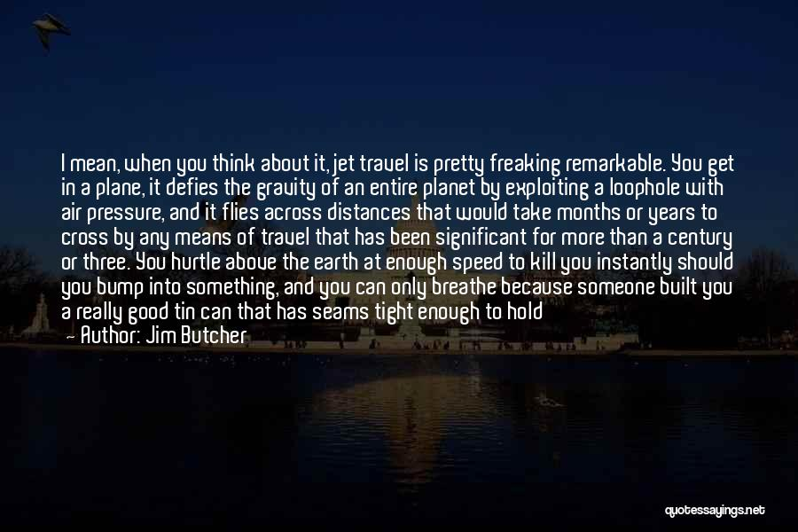 Work And Travel Quotes By Jim Butcher