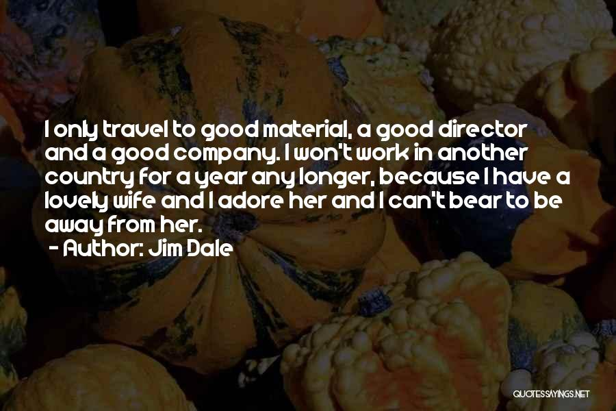 Work And Travel Quotes By Jim Dale