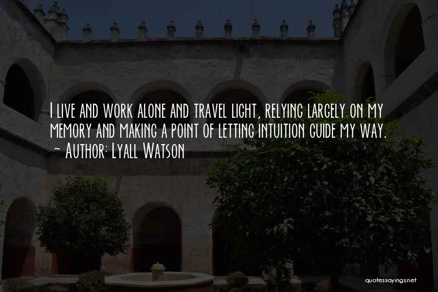 Work And Travel Quotes By Lyall Watson