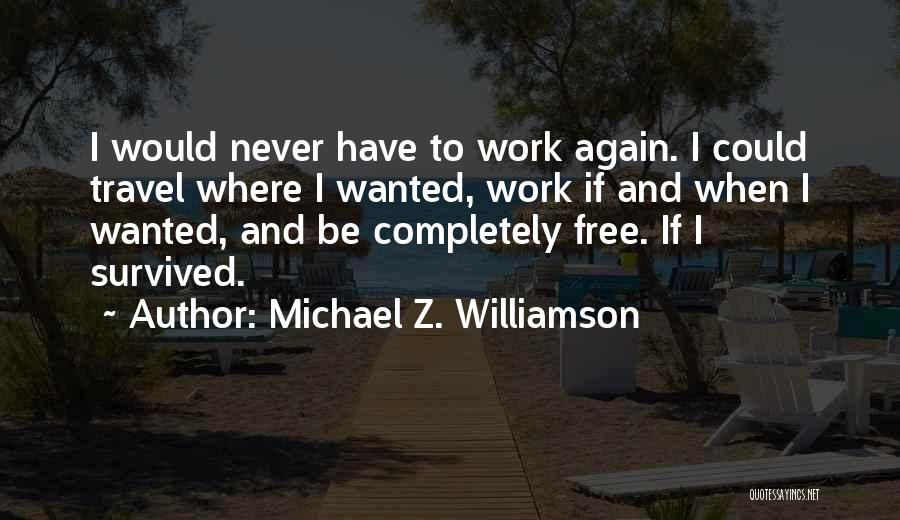 Work And Travel Quotes By Michael Z. Williamson
