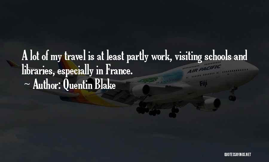 Work And Travel Quotes By Quentin Blake