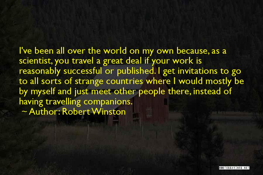 Work And Travel Quotes By Robert Winston