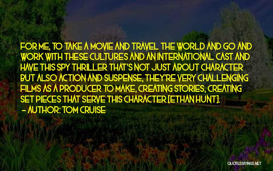 Work And Travel Quotes By Tom Cruise
