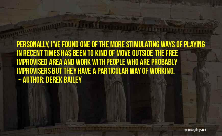 Work Area Quotes By Derek Bailey