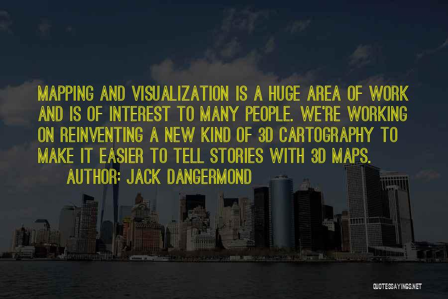 Work Area Quotes By Jack Dangermond