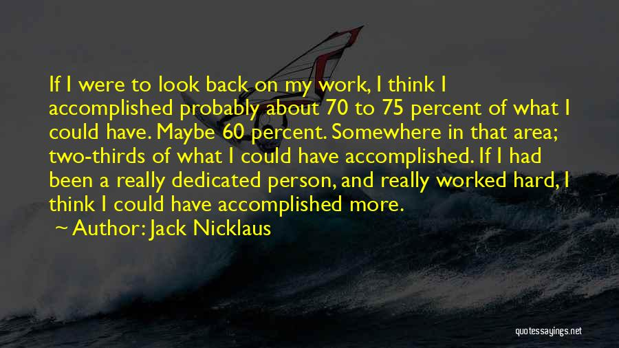 Work Area Quotes By Jack Nicklaus