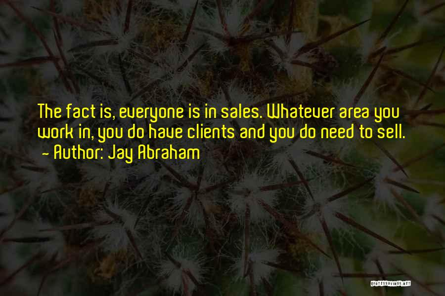 Work Area Quotes By Jay Abraham