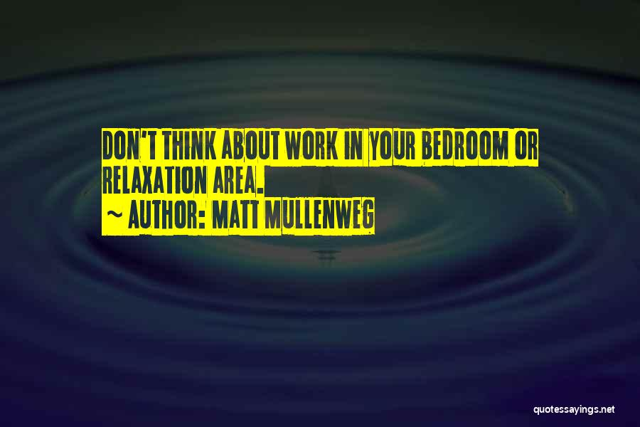 Work Area Quotes By Matt Mullenweg