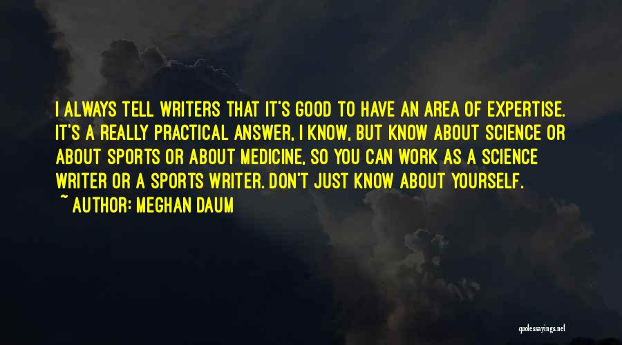 Work Area Quotes By Meghan Daum