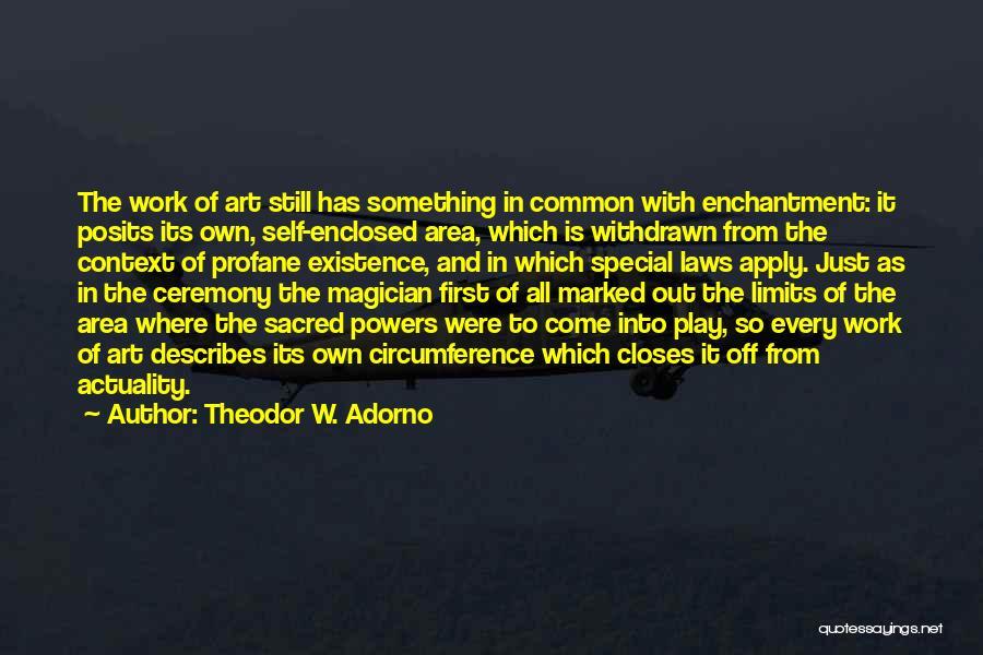Work Area Quotes By Theodor W. Adorno