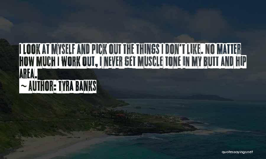 Work Area Quotes By Tyra Banks