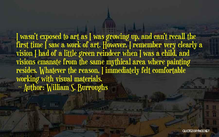Work Area Quotes By William S. Burroughs