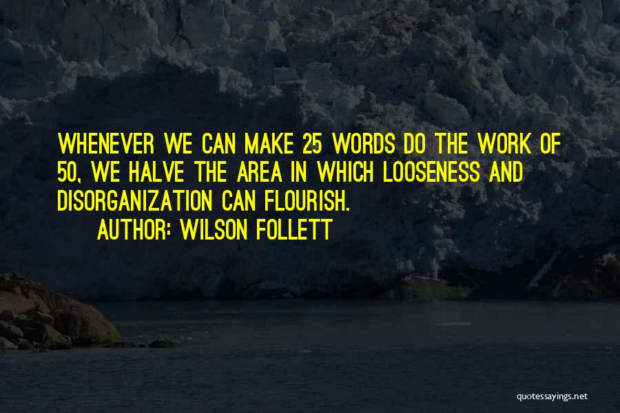 Work Area Quotes By Wilson Follett