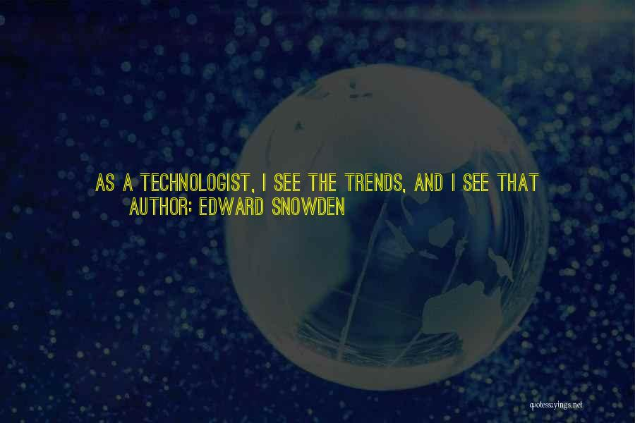 Work Automation Quotes By Edward Snowden