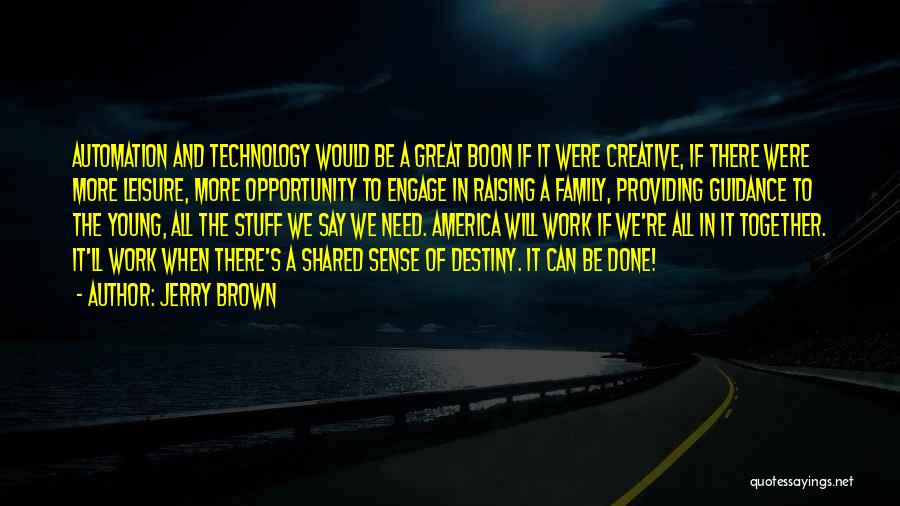 Work Automation Quotes By Jerry Brown