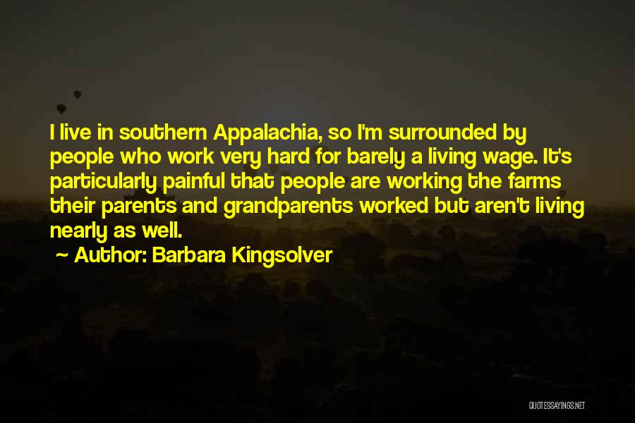 Work Hard Live Well Quotes By Barbara Kingsolver