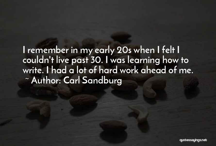 Work Hard Live Well Quotes By Carl Sandburg