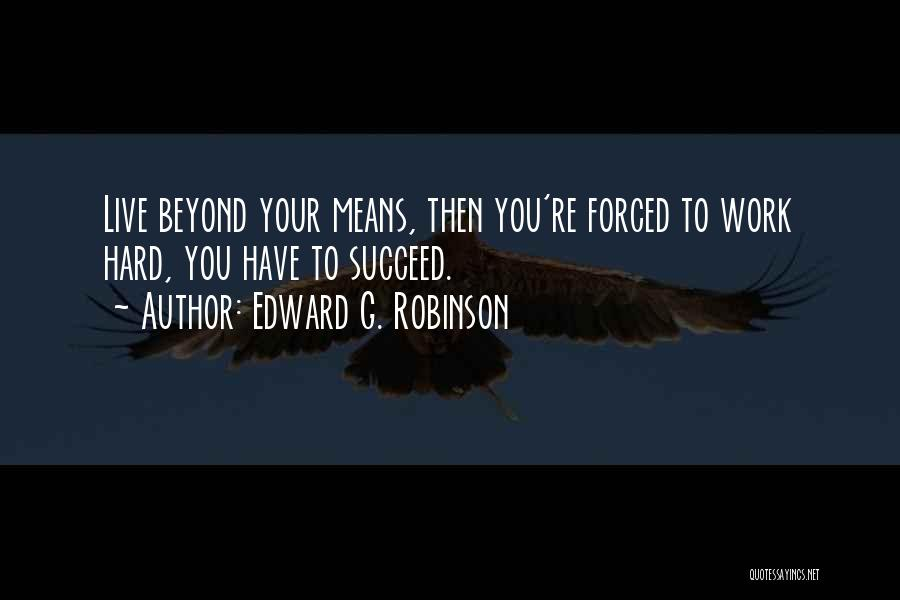 Work Hard Live Well Quotes By Edward G. Robinson