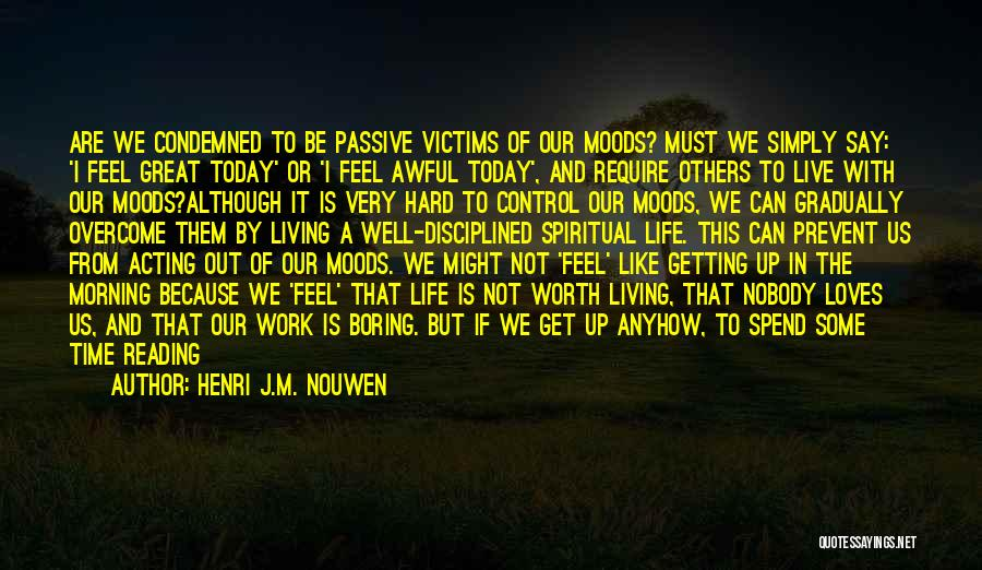 Work Hard Live Well Quotes By Henri J.M. Nouwen