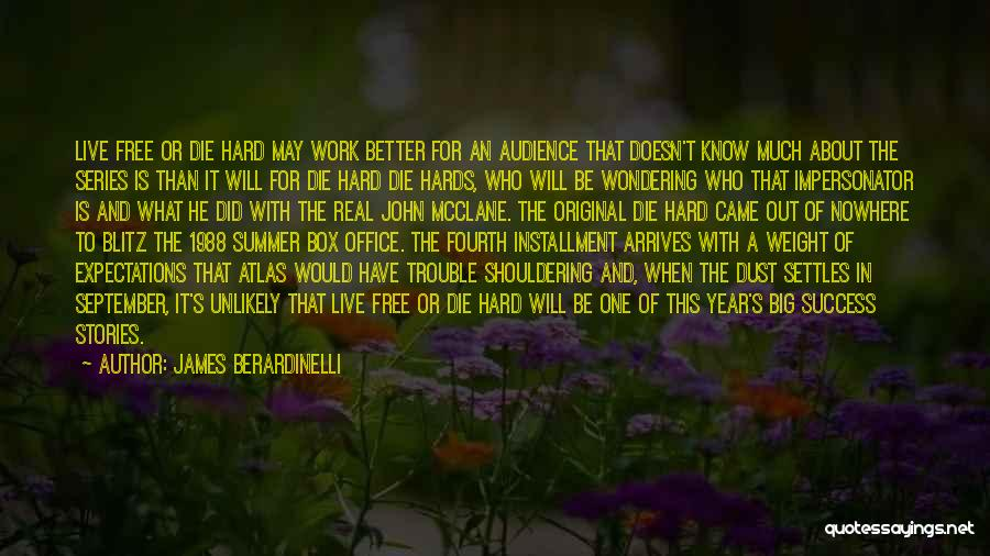 Work Hard Live Well Quotes By James Berardinelli