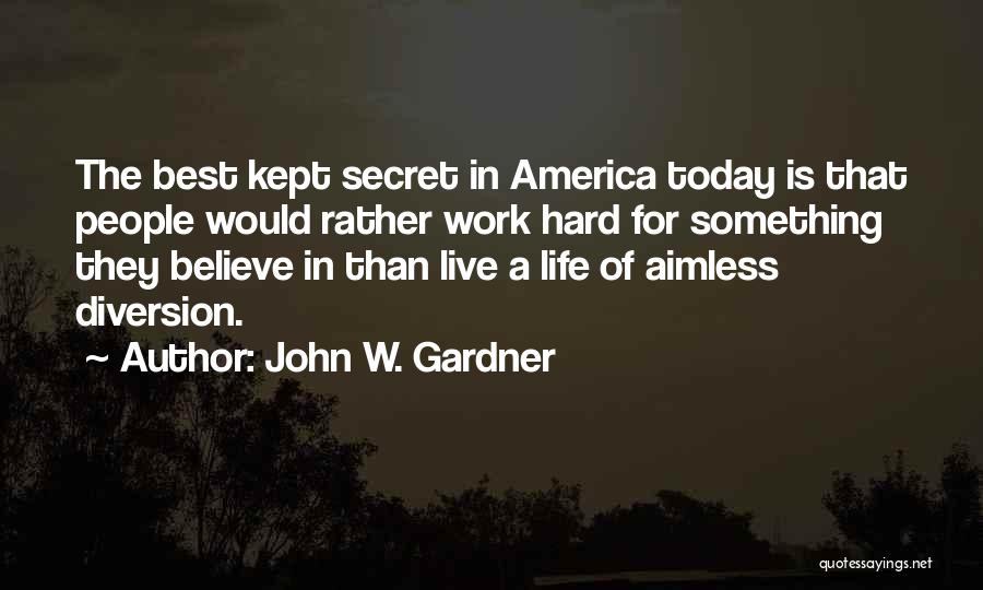 Work Hard Live Well Quotes By John W. Gardner