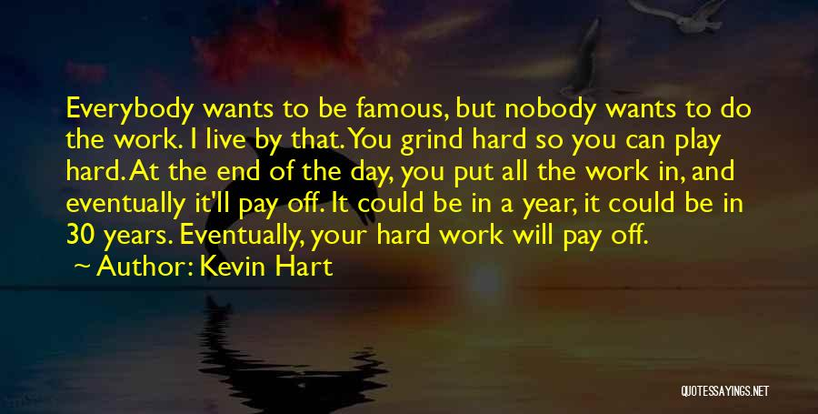 Work Hard Live Well Quotes By Kevin Hart