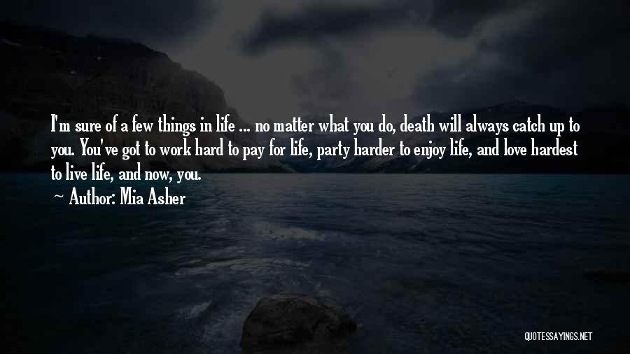 Work Hard Live Well Quotes By Mia Asher