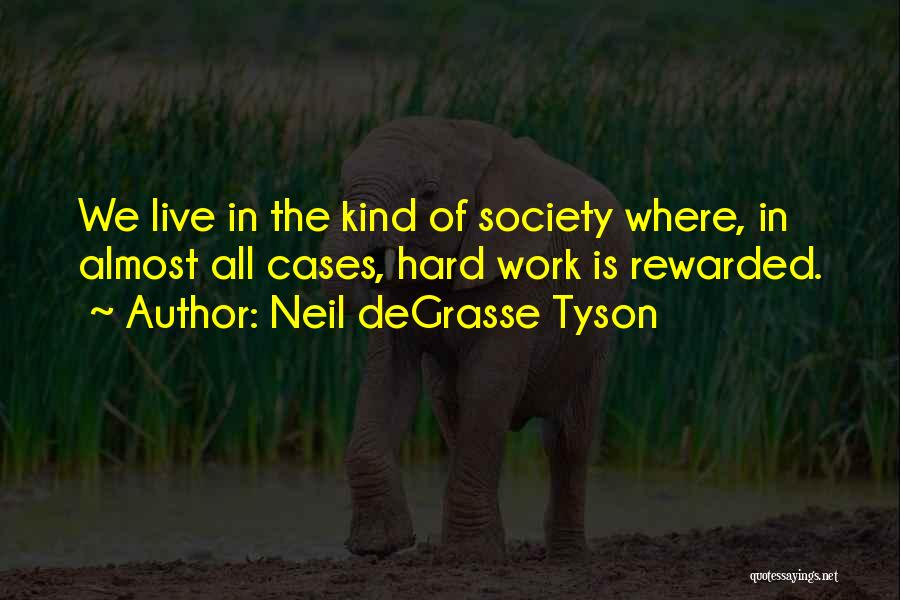Work Hard Live Well Quotes By Neil DeGrasse Tyson